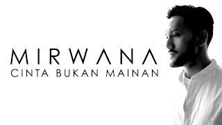Video Mirwana - Cinta Bukan Mainan download MP3, 3GP, MP4, WEBM, AVI, FLV Januari 2018