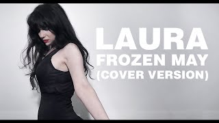 Bat For Lashes, Laura (Cover by Frozen May)