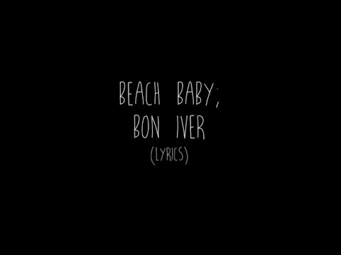 Bon Iver - Beach Baby (Lyrics)