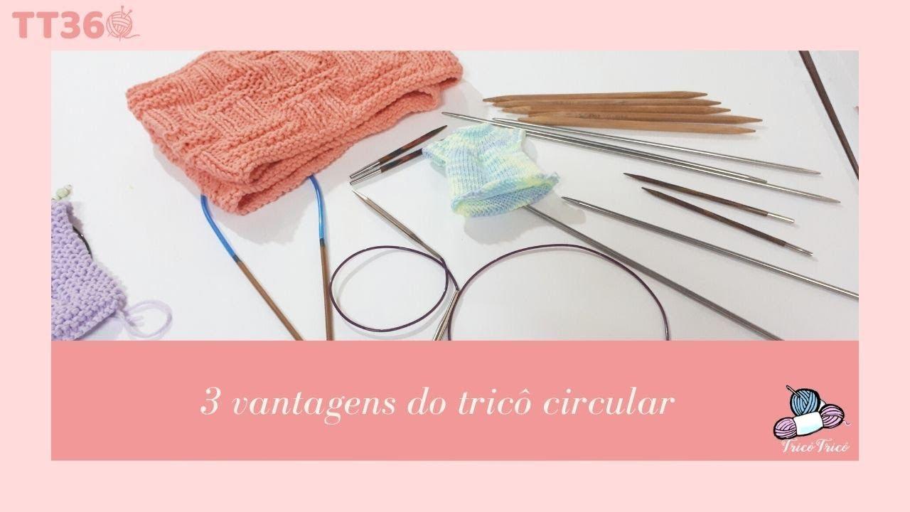 3 vantagens do tricô circular