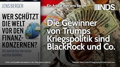 Die Gewinner von Trumps Kriegspolitik sind BlackRock und Co. | Jens Berger | NDS | 13.01.2020