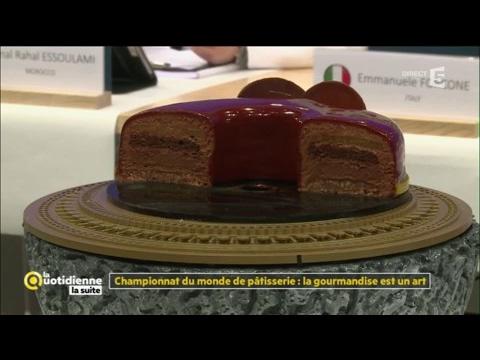 Championnat du monde de pâtisserie : la gourmandise est art - La Quotidienne la suite