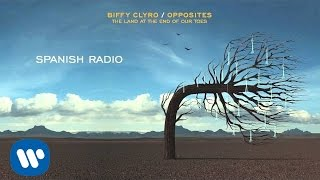 Biffy Clyro - Spanish Radio - Opposites