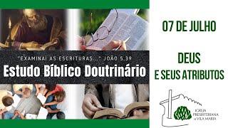 ESTUDO BÍBLICO DOUTRINÁRIO DEUS E SEUS ATRIBUTOS