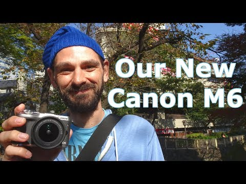 Our New Camera! | Canon M6