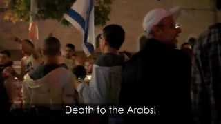 "Zio Fascists Roaming the Streets of Jerusalem, ""Death to Arabs"""