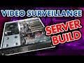Video Surveillance Server Build for Home / Business