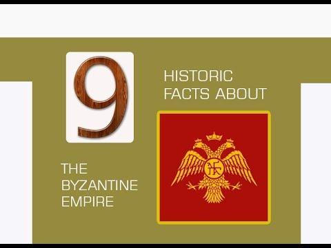 9 HISTORIC FACTS ABOUT THE BYZANTINE EMPIRE