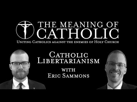 Catholic Libertarianism with Eric Sammons