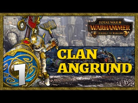 THE KING'S QUEST! Total War: Warhammer - Clan Angrund Campaign #1
