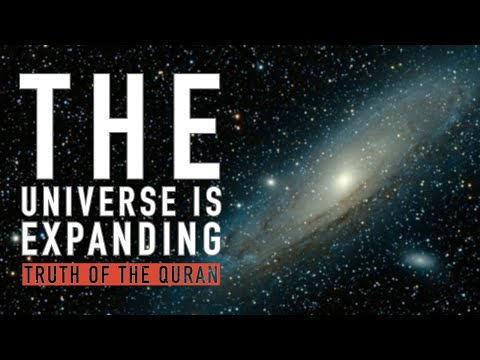 Science & The Holy Qur'an: The Expanding Universe