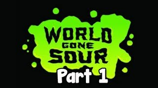 World Gone Sour Walkthrough - Part 1 The Adventure Begins Co-op with Tara Let