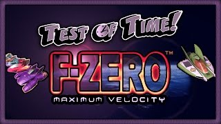 Test of Time - F-Zero: Maximum Velocity