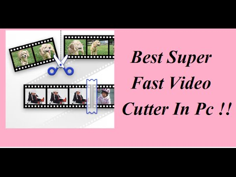 Super Fast Video Cutter In Pc !!