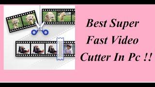 Super Fast Video Cutter In Pc !!