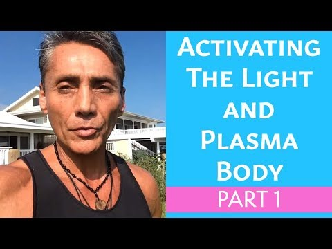 Activating The Light and Plasma Body Part 1 | Lecture | Dr. Robert Cassar