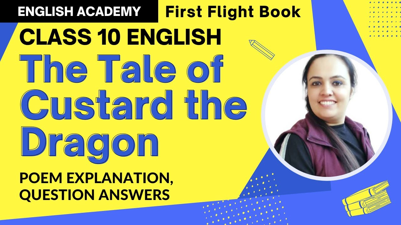The Tale of Custard the Dragon Class 10 English (First Flight book) poem  explanation, poetic devices