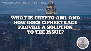 What is Crypto AML and How Does CipherTrace Provide a Solution to the Issue?