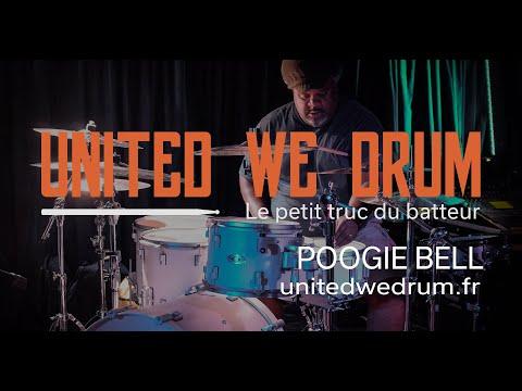 Poogie Bell - United We Drum, le petit truc du batteur