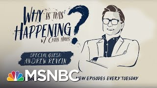 The Wicked Problem Of Climate Change With Andrew Revkin | Why Is This Happening? - Ep 16 | MSNBC