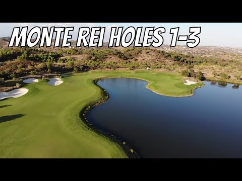 MONTE REI GOLF AND COUNTRY CLUB HOLE 1-3 COURSE VLOG