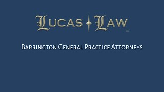 Lucas Law Video - Barrington Family Law Attorneys | Personal Injury Lawyers | IL