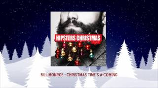 Bill Monroe - Christmas Times A Coming YouTube Videos