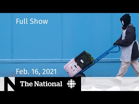 CBC News: The National | Worker safety during pandemic; Kids and COVID-19 | Feb. 16, 2021