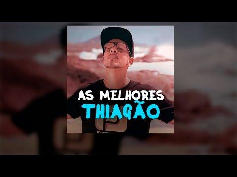 As melhores - Thiagão