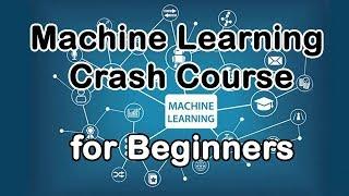 Machine learning crash course ...