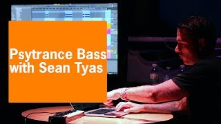 Psytrance Bass with Sean Tyas | Elite Sessions in the Club