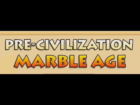 Pre-Civilization Marble Age Part 1 Hits to Culture