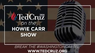 Ted Cruz Discusses Breaking the #WashingtonCartel with Howie Carr