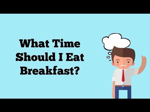 What Time Should You Eat Breakfast Everyday?