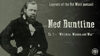 "LEGENDS OF THE OLD WEST | Ned Buntline Ep3: ""Whiskey, Women and War"""