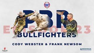 Episode 23 - PBR Bullfighters Cody Webster & Frank Newsom