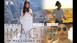 Dina Gabri feat.  Naguale & Sukhbir - Imagine (DJ Max Lazarev Remix)