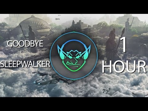 Goodbye Sleepwalker (Goblin Mashup) 【1 HOUR】