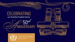 LLU 50th Anniversary - 8-27-17
