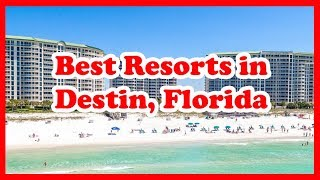 4 Best Resorts in Destin, Florida | USA | Love Is Vacation