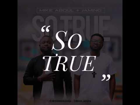 Download SO TRUE - MIKE ABDUL + JAMING 🎶