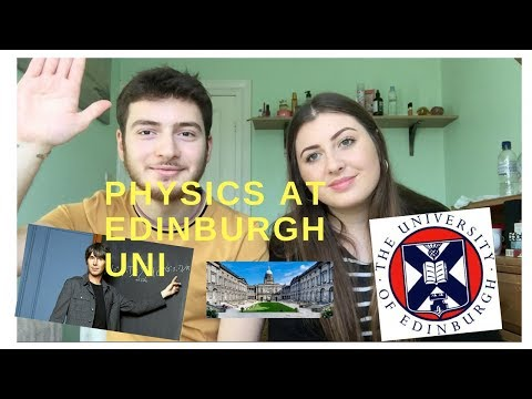 STUDYING PHYSICS AT EDINBURGH UNI | How to get in, accommodation, social life