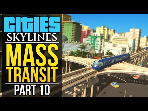 Cities: Skylines Mass Transit | PART 10 | MONORAILS