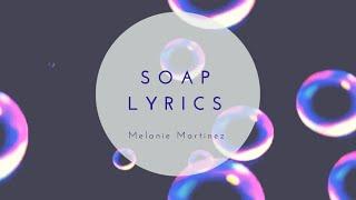 soap melanie martinez lyrics
