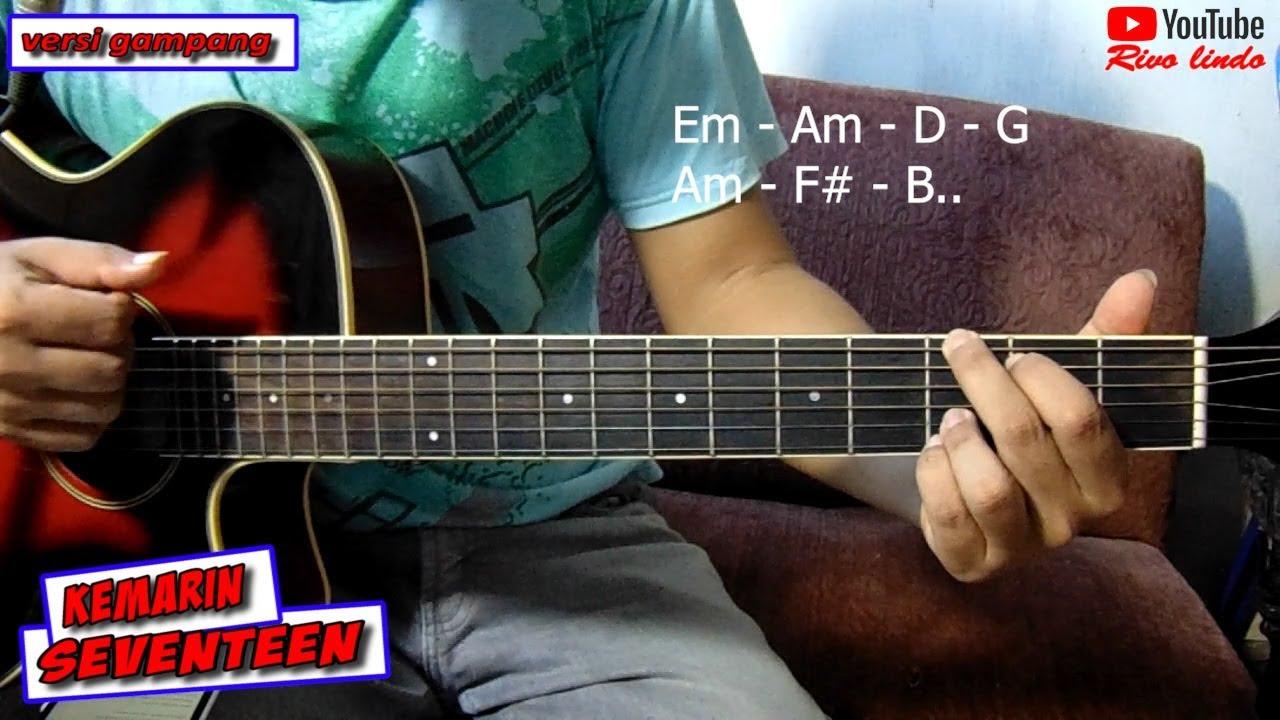 Kunci gitar original lagu seventeen kemarin