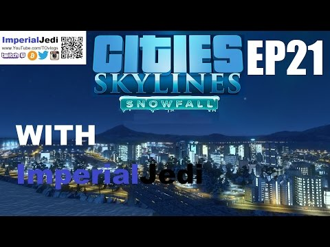 Let's Play Cities: Skylines - Snowfall - The Finer Details - Episode 21