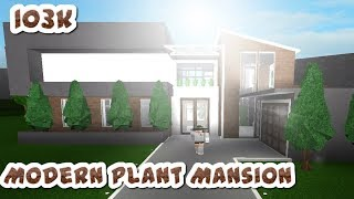 ROBLOX|Welcome to Bloxburg| Modern Plant Mansion 103k
