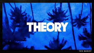 THEORY - Ted Bundy [OFFICIAL AUDIO]