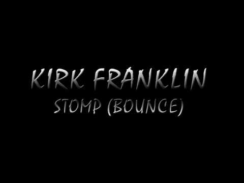Kirk Franklin - Stomp (NEW ORLEANS BOUNCE REMIX)