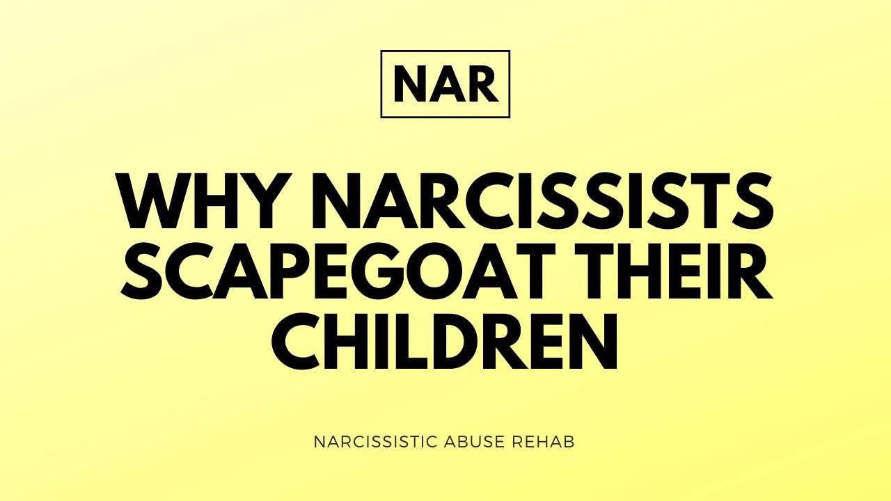 Why Narcissist's Scapegoat Their Children - Narcissistic Abuse Rehab (Toxic Family)